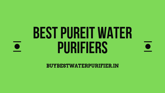 Best Pureit Water Purifiers