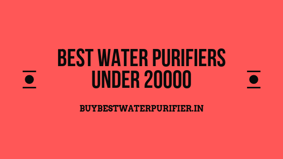 Best Water Purifiers Under 20000