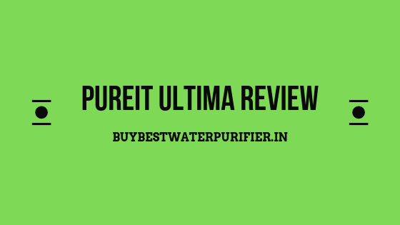 Pureit Ultima Review